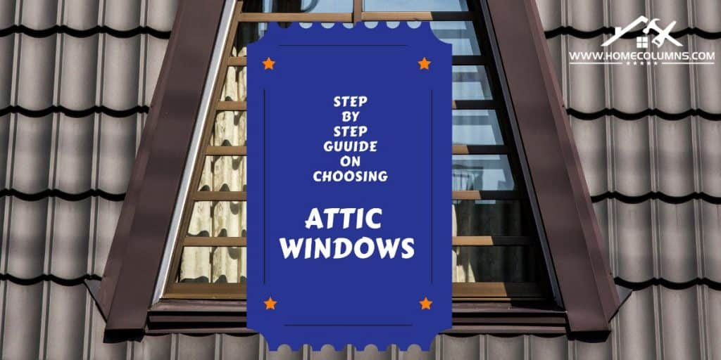 How to choose the right attic windows for your home