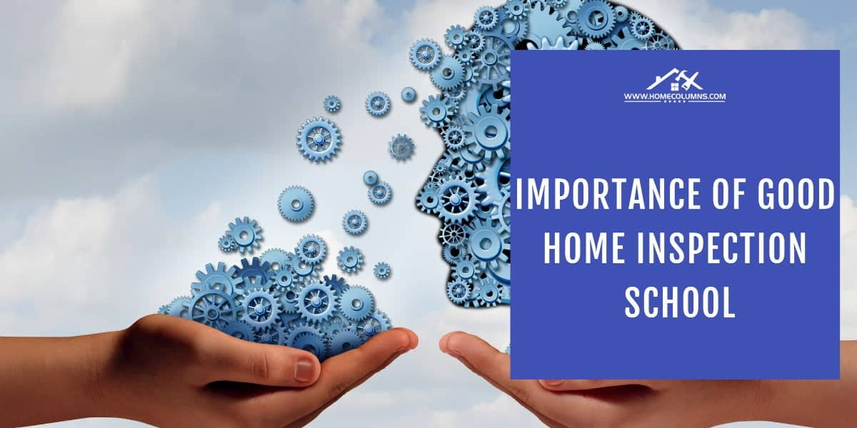 importance of good home inspection schooling
