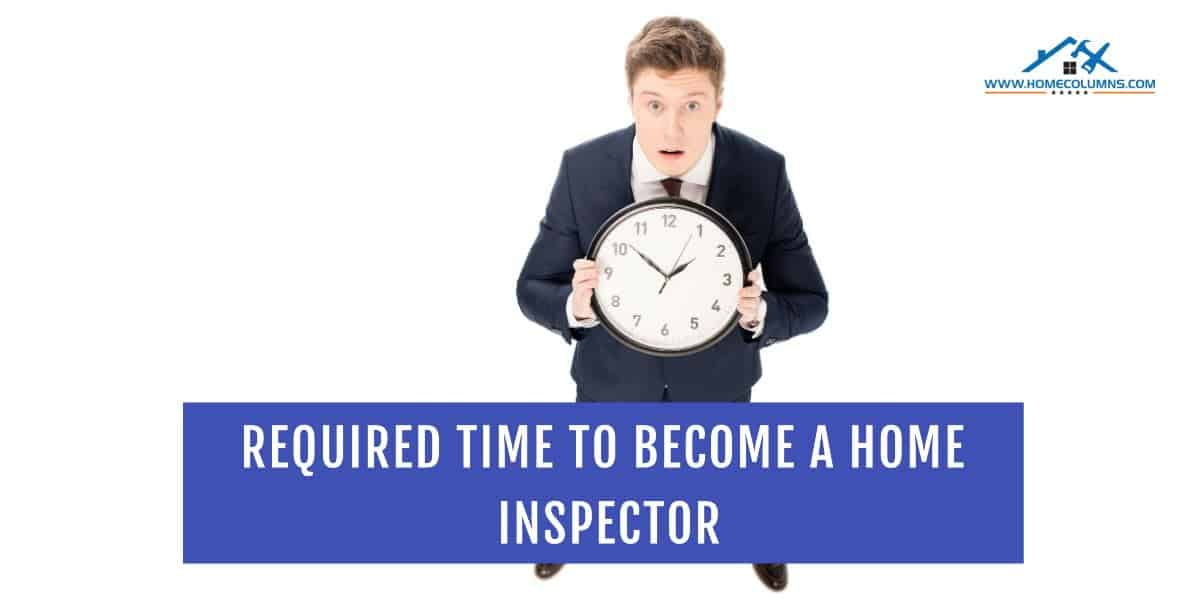 how long does it take to become a home inspector